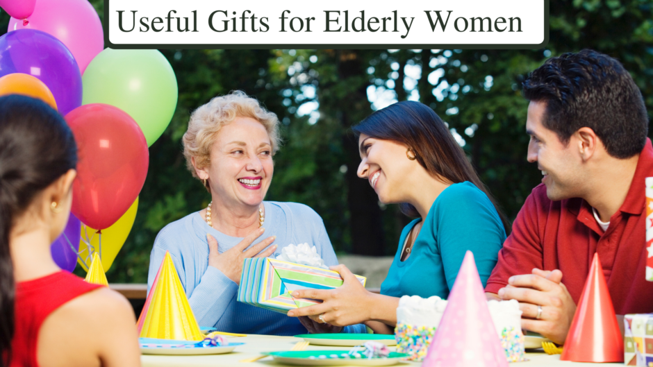 Useful Gifts for Elderly Women