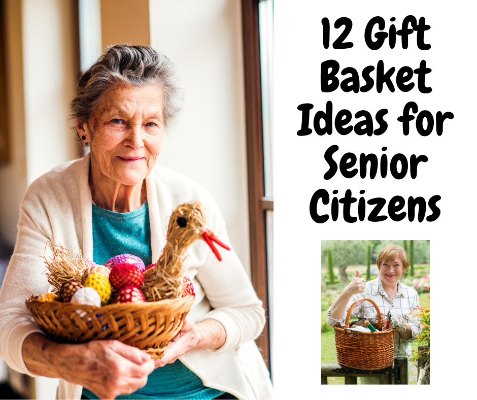 12 Gift Basket Ideas for Senior Citizens