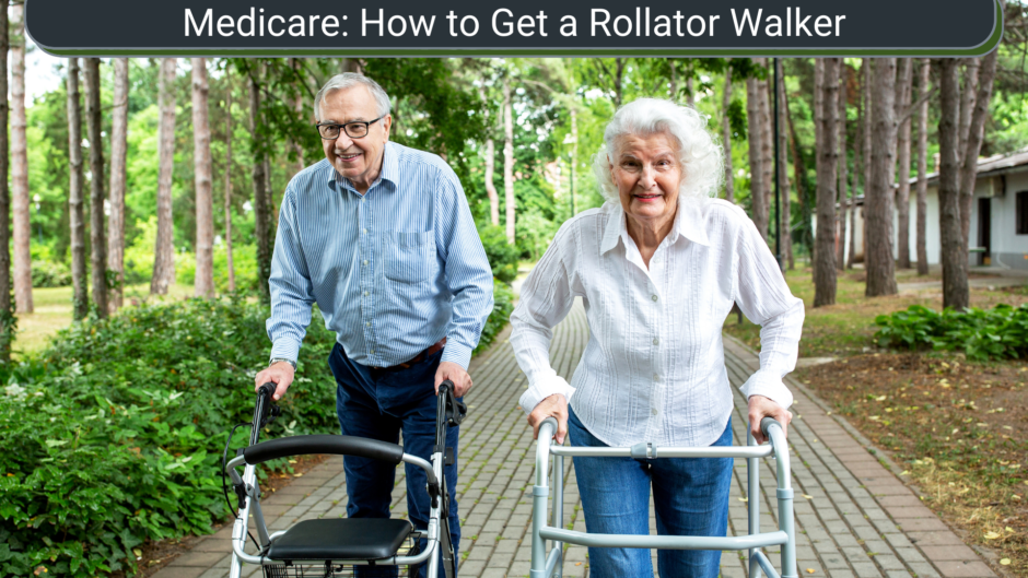 Medicare: How to Get a Rollator Walker