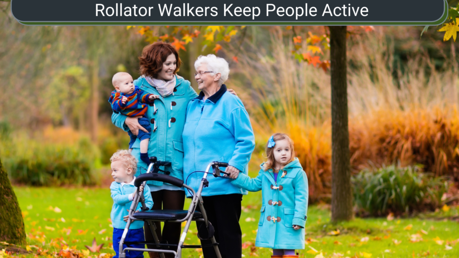 Rollator Walkers Keep People Active