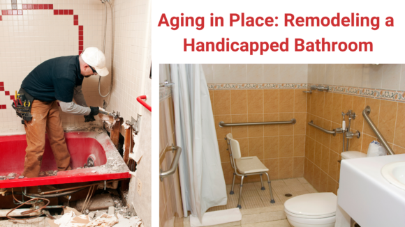 Aging in Place: Remodeling a Handicapped Bathroom