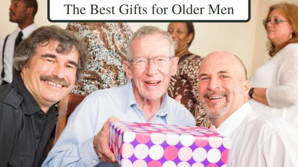 The Best Gifts for Older Men