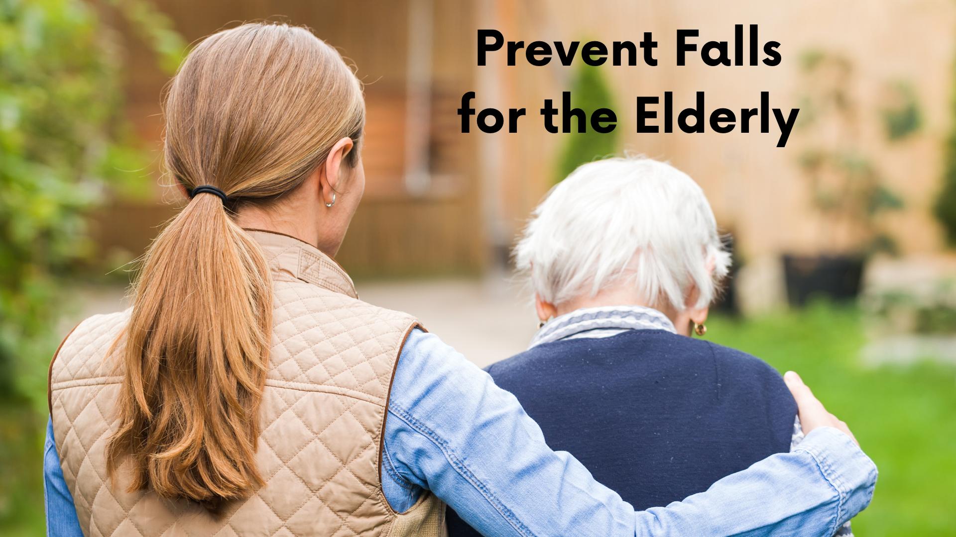How to Prevent Falls for Elderly